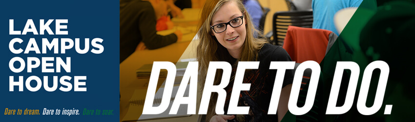 Lake Campus Open House - Dare to do.